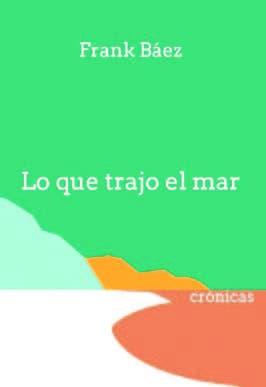 """Aguadulce presenta hoy """"Lo que trajo el mar"""""""