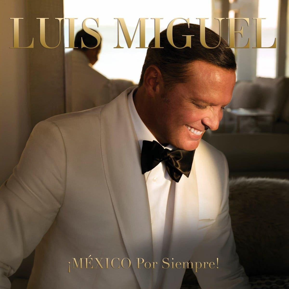 """Tras siete años en """"silencio"""" , Luis Miguel regresa a la música con  """"¡México por siempre!"""""""