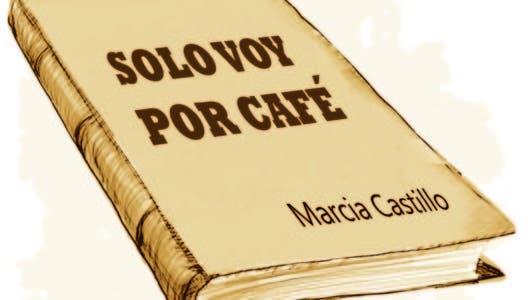 """Prólogo para el libro """"Solo voy por café"""""""