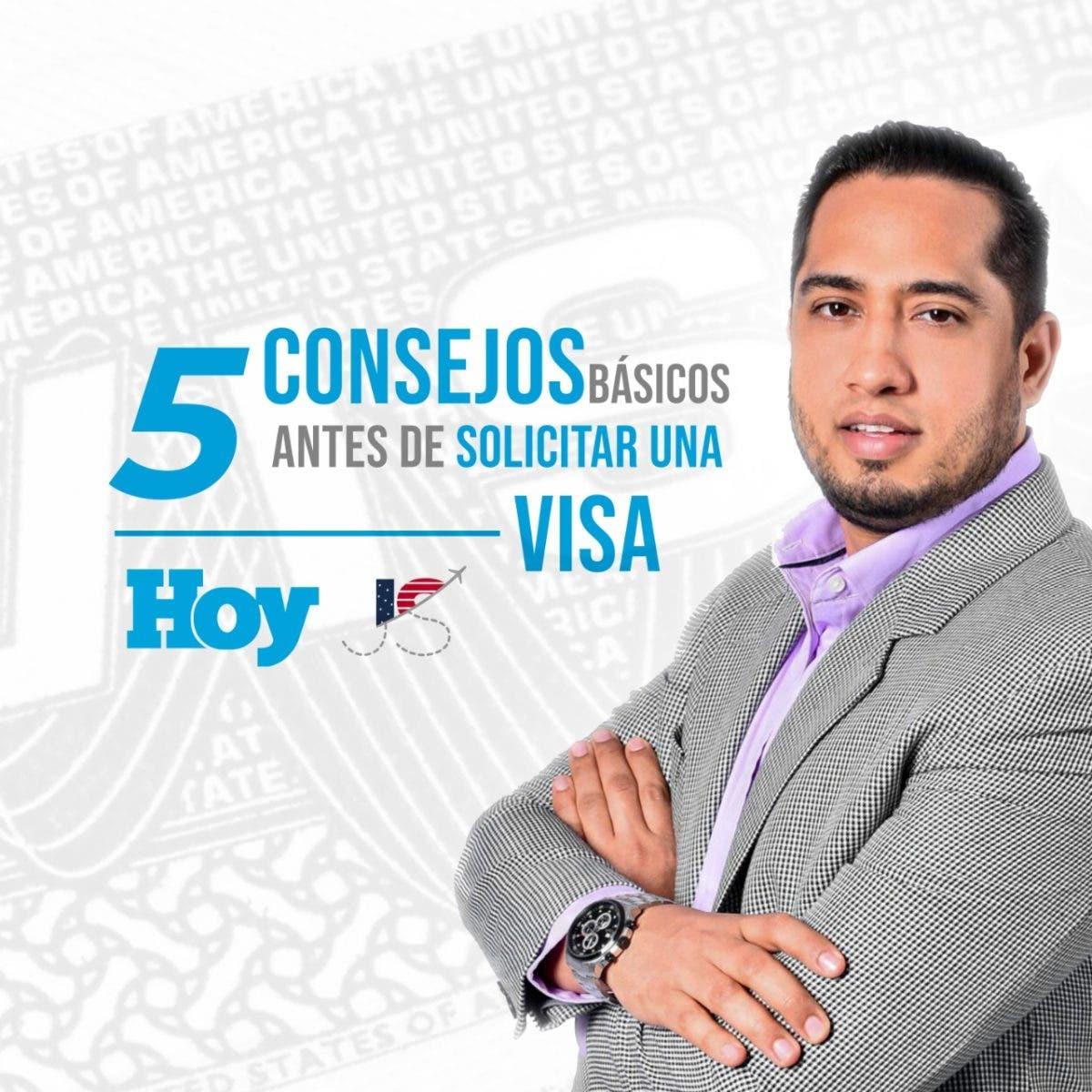 Cápsulas Migratorias HOY: Cinco Consejos básicos antes de solicitar una visa para los Estados Unidos