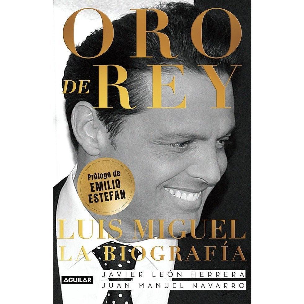 """""""Oro de Rey"""", un libro sobre los aciertos y los errores de Luis Miguel"""