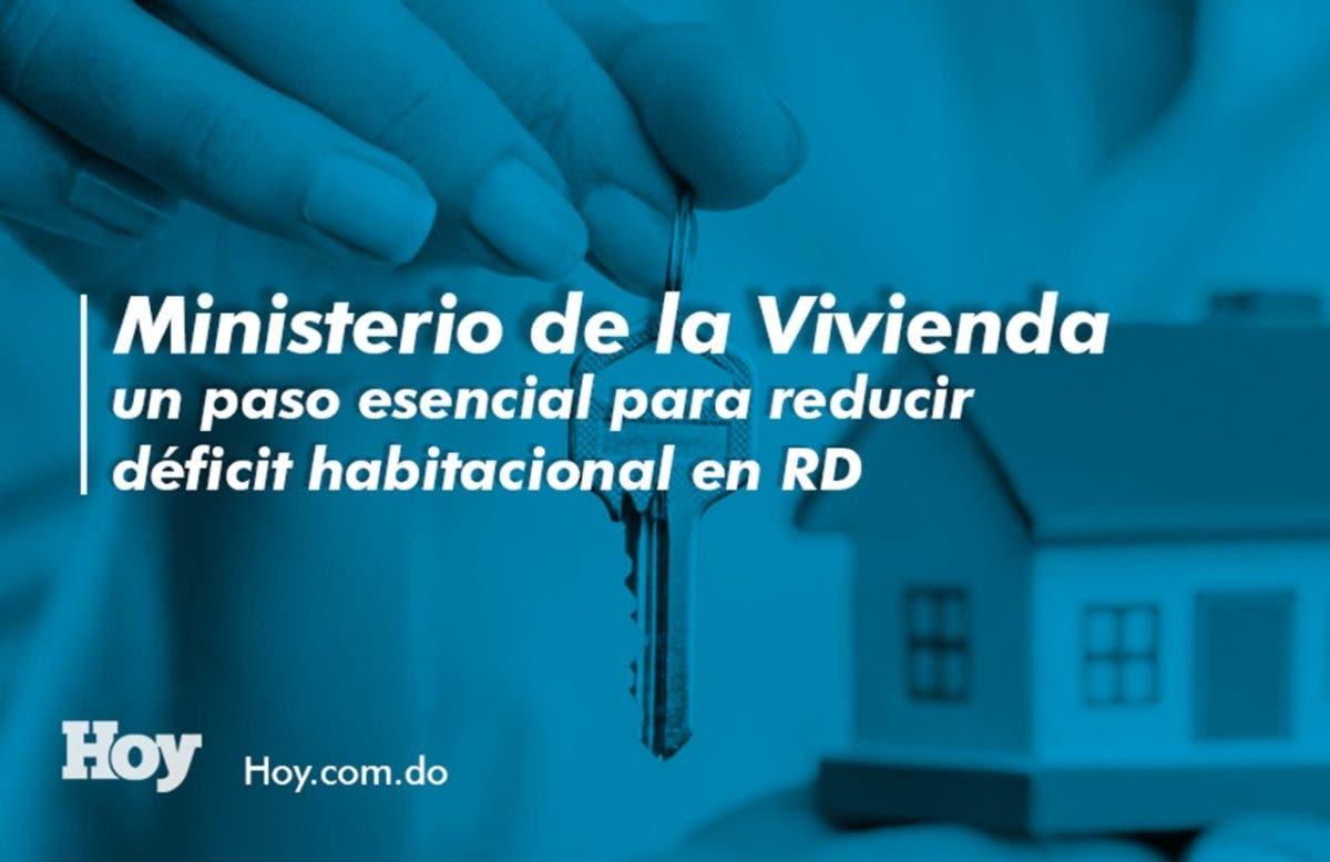 Ministerio de la Vivienda, un paso esencial para reducir el déficit habitacional en RD