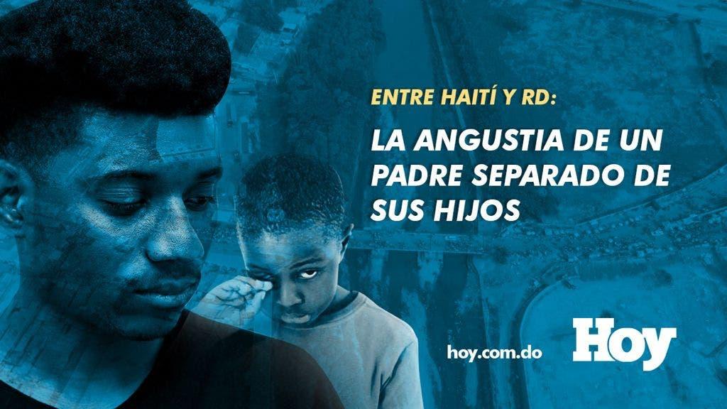 Entre Haití y RD: la angustia de un padre separado de sus hijos
