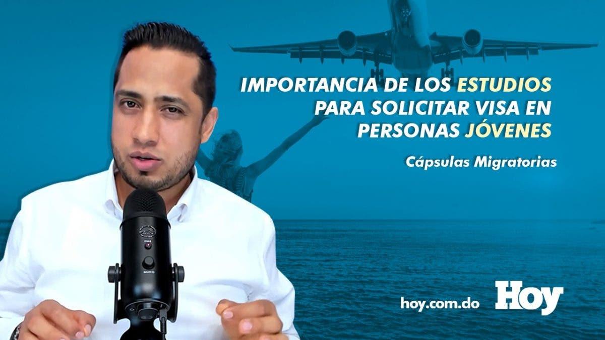 #CápsulasMigratoriasHoy| Importancia de los estudios para solicitar visa en personas jóvenes
